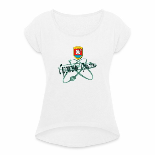 FC STROITEL PRIPYAT - Vrouwen T-shirt met opgerolde mouwen