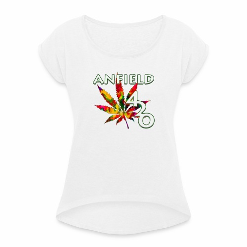 Anfield420 - Women's T-Shirt with rolled up sleeves