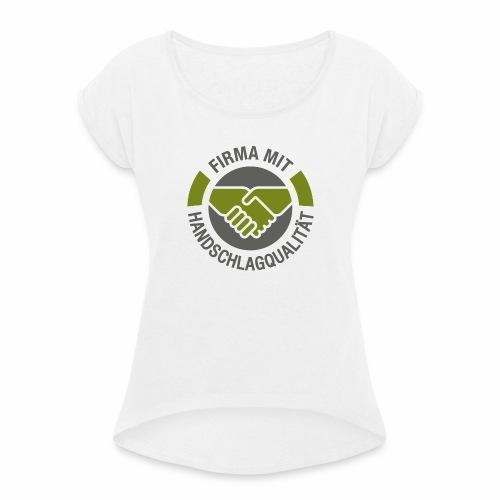 Handschlagqualität Logo grau - Frauen T-Shirt mit gerollten Ärmeln