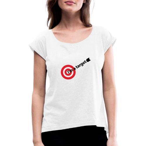 Im the target - Camiseta con manga enrollada mujer