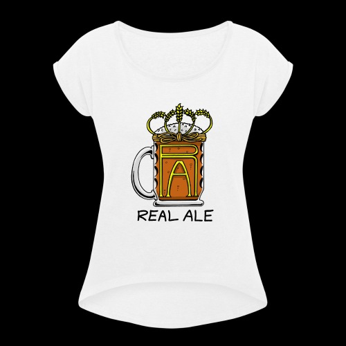 Real Ale - Women's T-Shirt with rolled up sleeves