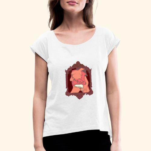 besides chocolate you're my favourite - Women's T-Shirt with rolled up sleeves