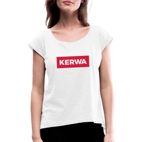 Kerwa - Frauen T-Shirt mit gerollten Ärmeln
