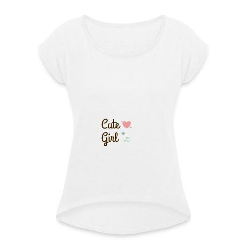 Cute girl - T-shirt à manches retroussées Femme