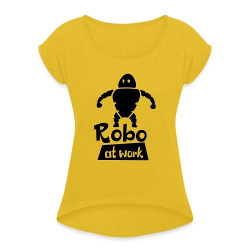 robot at work - Frauen T-Shirt mit gerollten Ärmeln