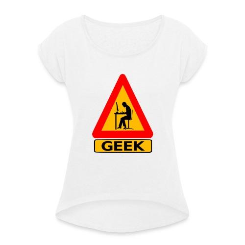 geek_warning - T-shirt à manches retroussées Femme