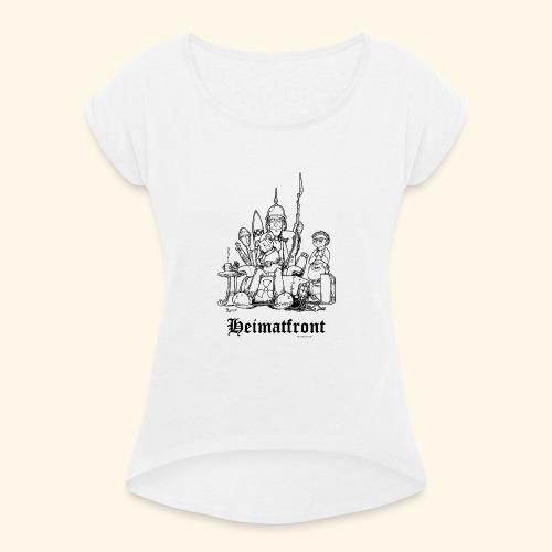 Heimatfront Mama Heimat Waffen Sohn Muttersöhnchen - Frauen T-Shirt mit gerollten Ärmeln