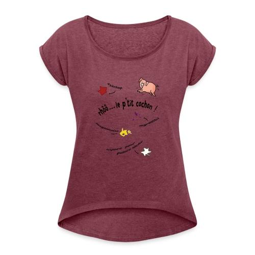 Rhoo le ptit cochon ! (version pour fond blanc) - T-shirt à manches retroussées Femme