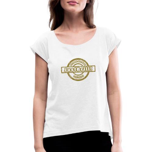 JustBrill! - Frauen T-Shirt mit gerollten Ärmeln