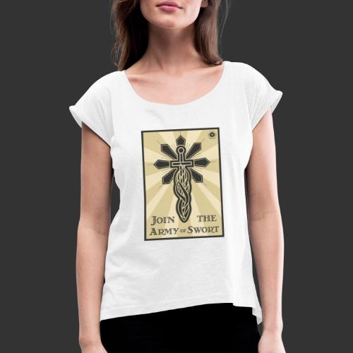 Join the army jpg - Women's T-Shirt with rolled up sleeves