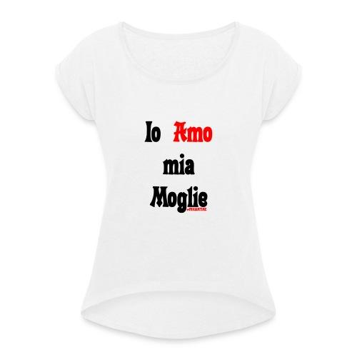 Amore #FRASIMTIME - Maglietta da donna con risvolti