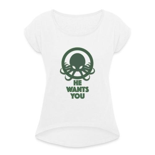 Cthulu wants you - Camiseta con manga enrollada mujer