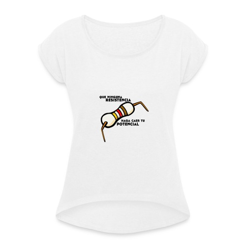 - ResistPotencial - - Camiseta con manga enrollada mujer