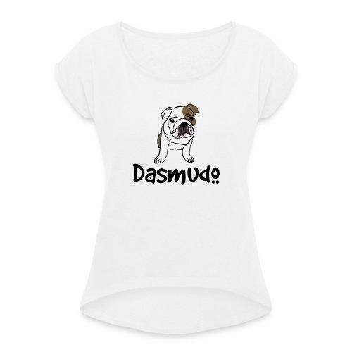 dasmudo 150dpi png - Frauen T-Shirt mit gerollten Ärmeln