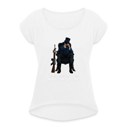 MrBlue's New World - Women's T-Shirt with rolled up sleeves