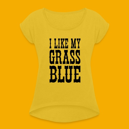 bluegrass - Vrouwen T-shirt met opgerolde mouwen