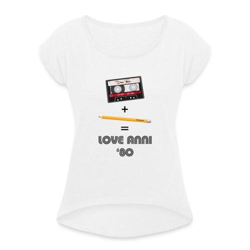 Maglietta love anni 80 - Maglietta da donna con risvolti