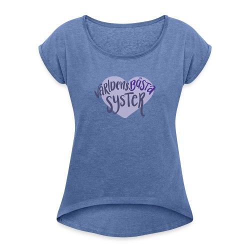 Världens bästa Syster - T-shirt med upprullade ärmar dam