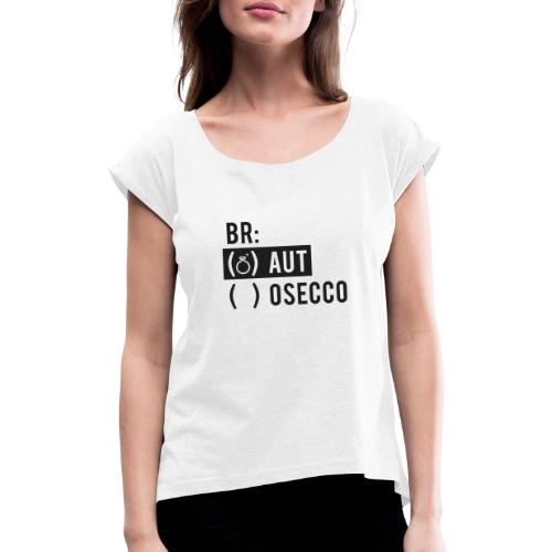 Vorschau: Braut Brosecco - Frauen T-Shirt mit gerollten Ärmeln