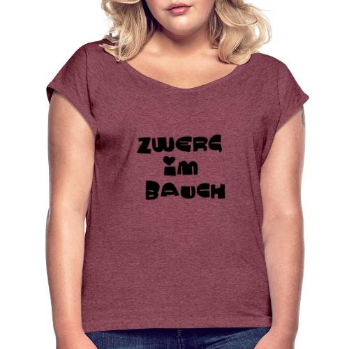 Zwerg im Bauch / Süßes Design für Schwangere - Frauen T-Shirt mit gerollten Ärmeln
