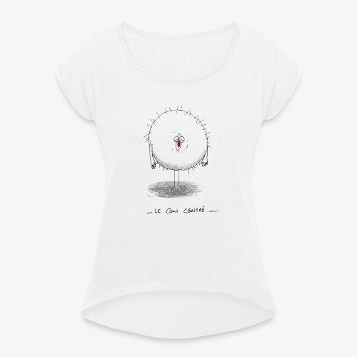 le con centré - T-shirt à manches retroussées Femme