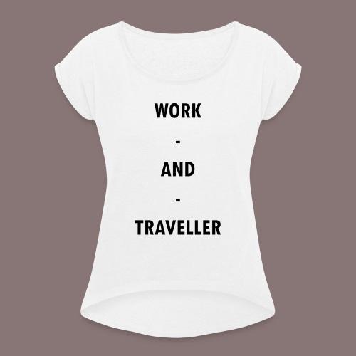 WORK AND TRAVELLER - Frauen T-Shirt mit gerollten Ärmeln