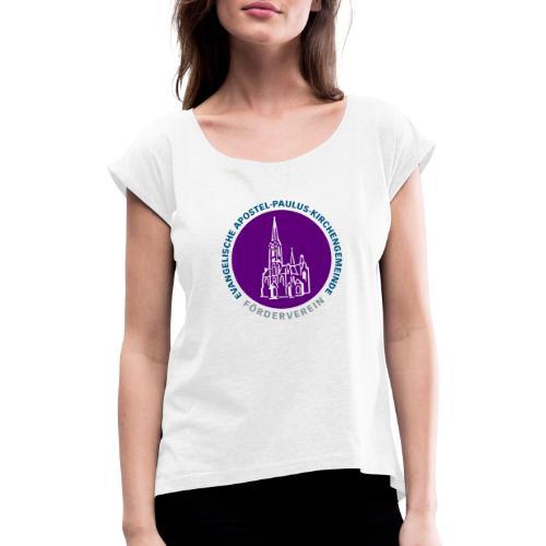 Foerderverein Apostel Paulus Gemeinde - Frauen T-Shirt mit gerollten Ärmeln