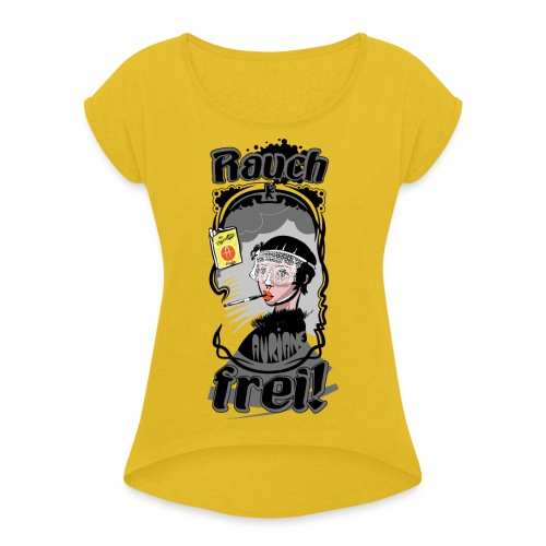 Rauch Frei! - Frauen T-Shirt mit gerollten Ärmeln