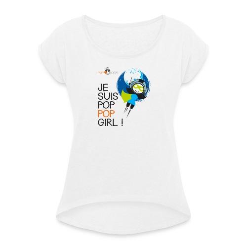 Je suis une pop pop girl - T-shirt à manches retroussées Femme