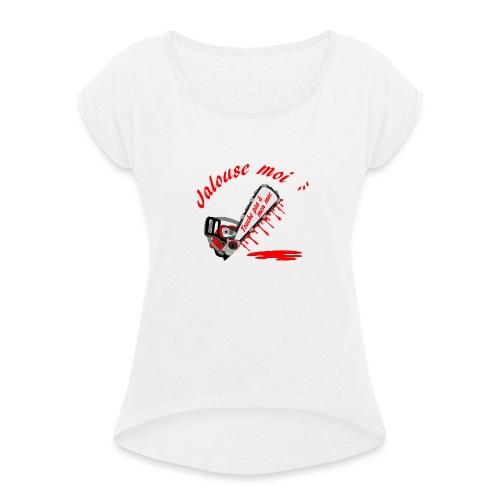 t shirt jalouse moi amour possessif humour - T-shirt à manches retroussées Femme