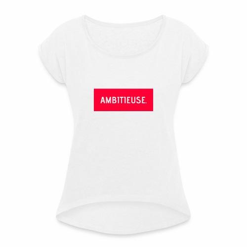 AMBITIEUSE - T-shirt à manches retroussées Femme