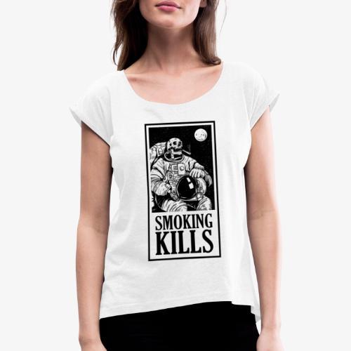 Smoking Kills - Dame T-shirt med rulleærmer