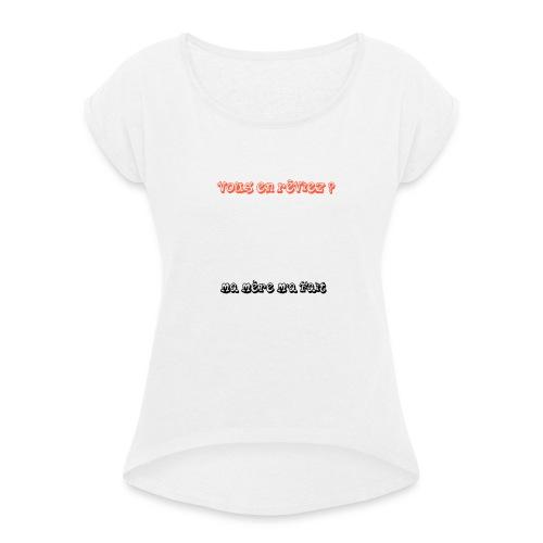 humour - T-shirt à manches retroussées Femme