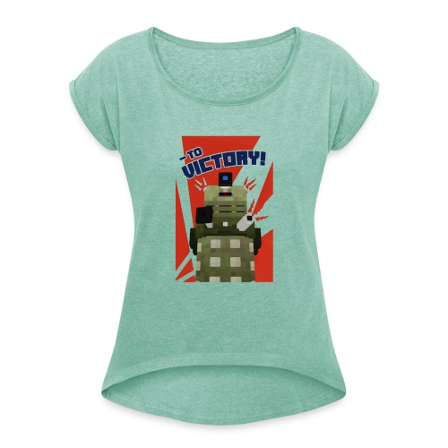 Dalek Mod - To Victory - Women's T-Shirt with rolled up sleeves