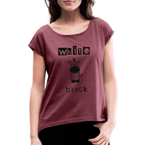 Zebra black or white - Frauen T-Shirt mit gerollten Ärmeln