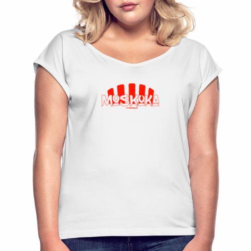 Muskoka - Vrouwen T-shirt met opgerolde mouwen