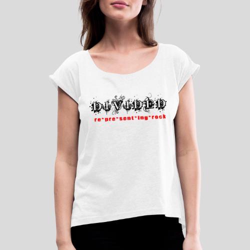Divided - re*pre*sent*ing*rock - Frauen T-Shirt mit gerollten Ärmeln