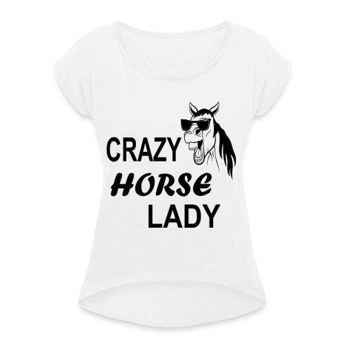 Crazy Horse Lady - Frauen T-Shirt mit gerollten Ärmeln