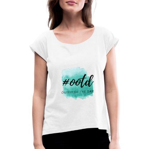 Hasthag #ootd Outfit of the Day Instagram - Frauen T-Shirt mit gerollten Ärmeln