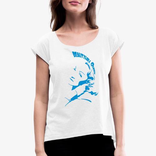 BEAUTYHILL QUEEN - Frauen T-Shirt mit gerollten Ärmeln