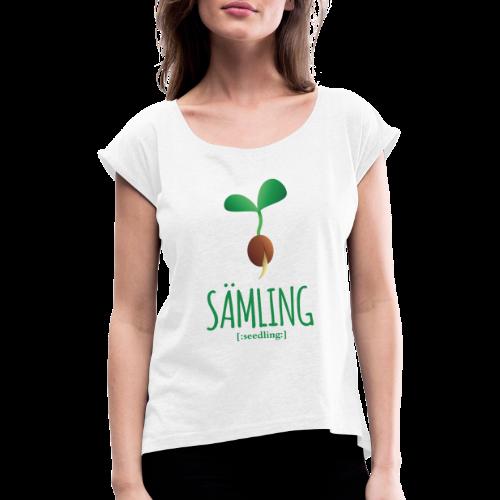 Sämling - Frauen T-Shirt mit gerollten Ärmeln