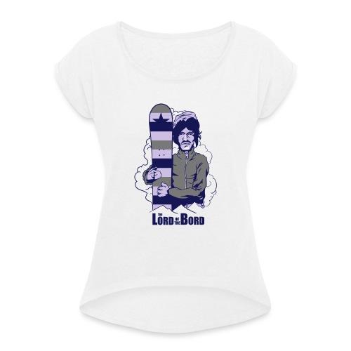 The Lord of the Board - Frauen T-Shirt mit gerollten Ärmeln