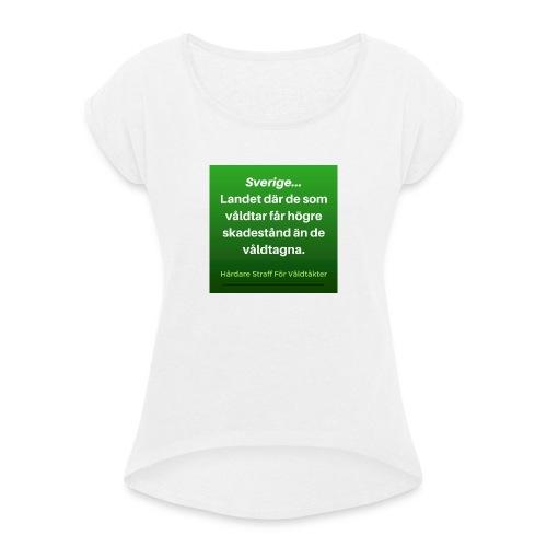 I_Sverige_la--ter_vi_va--ldta--ktsma--n_ga--_fria- - T-shirt med upprullade ärmar dam