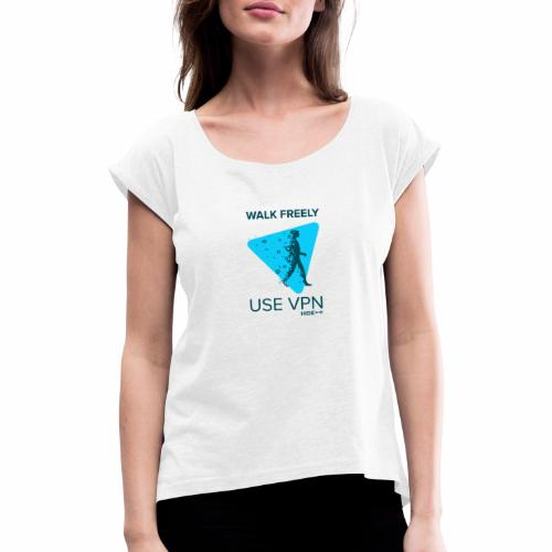 Walk Freely - Women's T-Shirt with rolled up sleeves