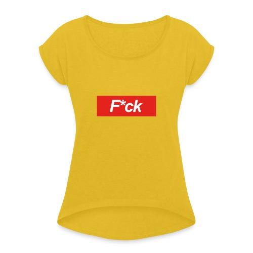F*cking Shirt - Vrouwen T-shirt met opgerolde mouwen