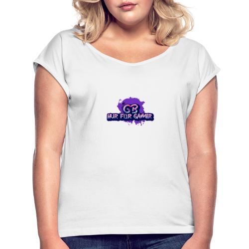 Nur für Gamer Merch - Frauen T-Shirt mit gerollten Ärmeln