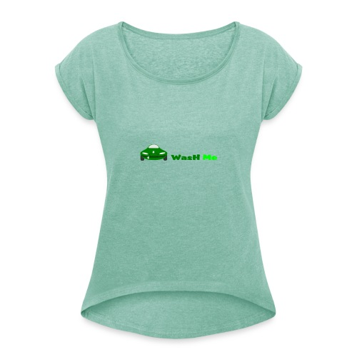 wash me - Women's T-Shirt with rolled up sleeves