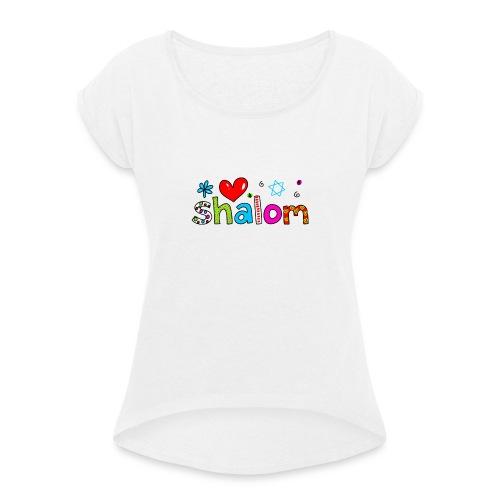 Shalom II - Frauen T-Shirt mit gerollten Ärmeln