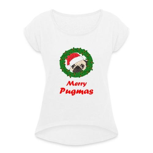 Merry Pugmas - Vrouwen T-shirt met opgerolde mouwen