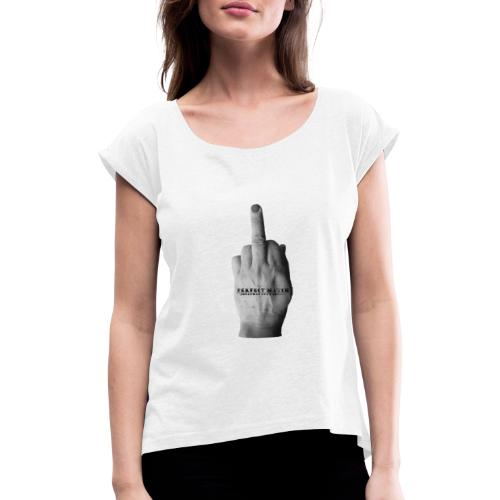 Perfect match - Naisten T-paita, jossa rullatut hihat